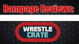 Rampage Reviews: Wrestle Crate July 2018
