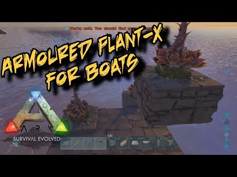 Armoured Plant Species X for Boats - Ark Survival Evolved