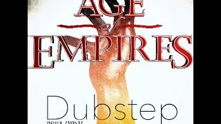 Age of Empires Dubstep REMIX