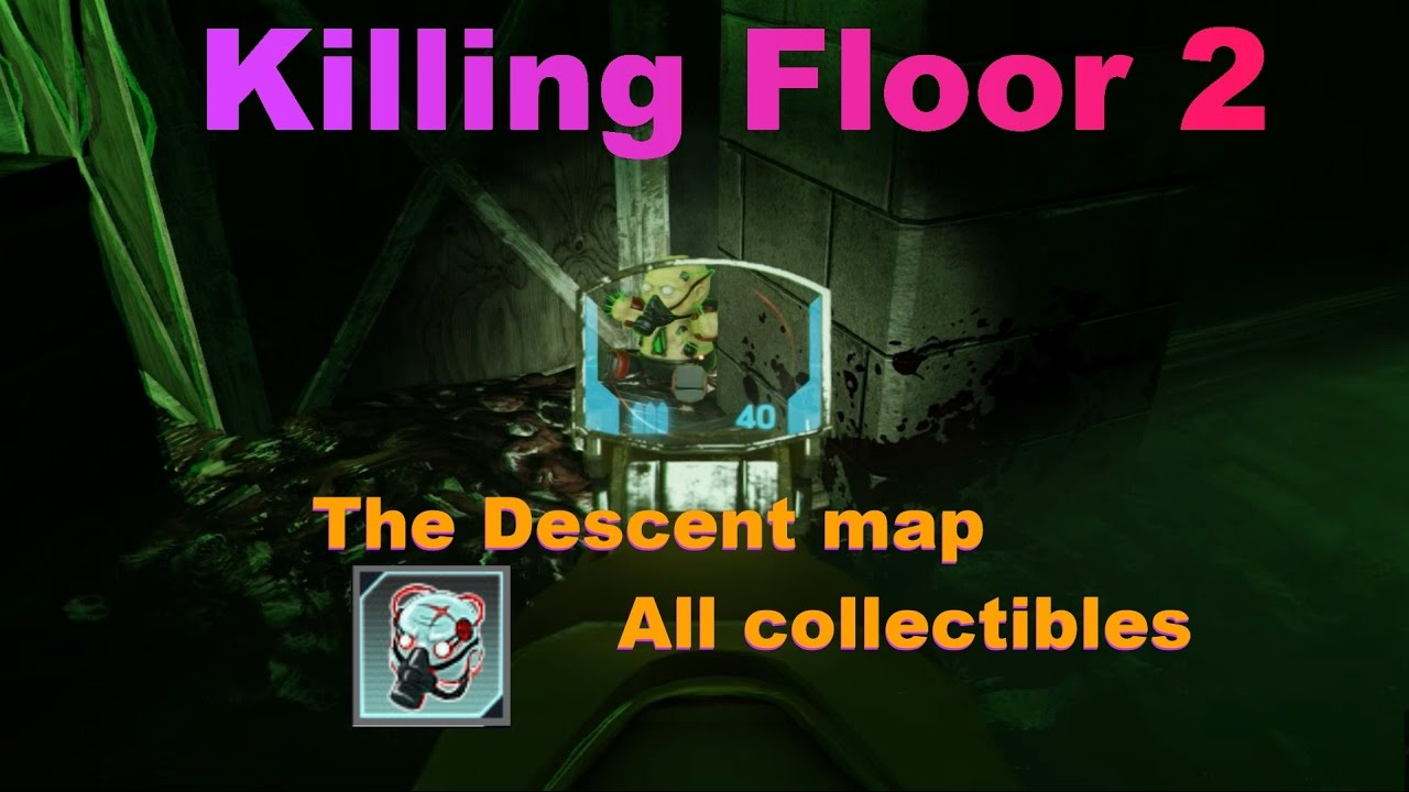 Killing floor 2 the descent map all collectibles youtube for Floor 5 map swordburst 2