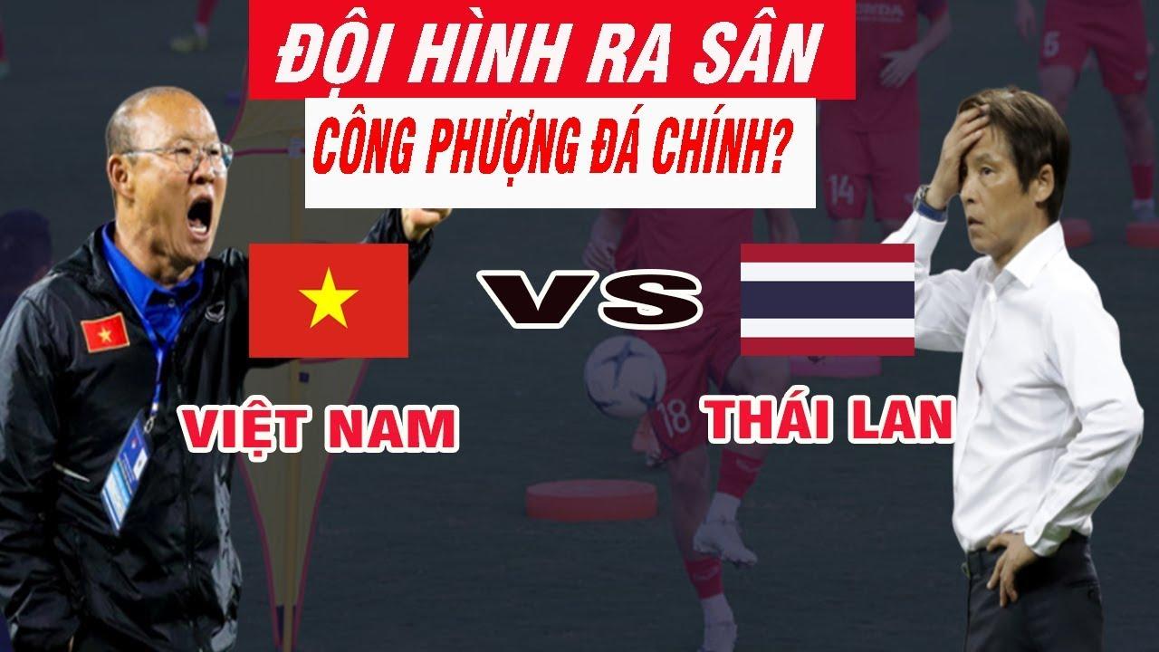 Đội Hình Ra Sân Việt Nam vs Thái Lan Ngày 19/11 Cơ Hội Nào Cho Công Phượng