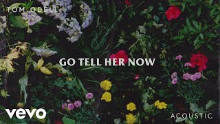 Tom Odell Go Tell Her Now Acoustic Audio.mp3