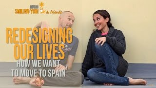 Redesigning our lives - How we want to move to Spain - Spain vlog