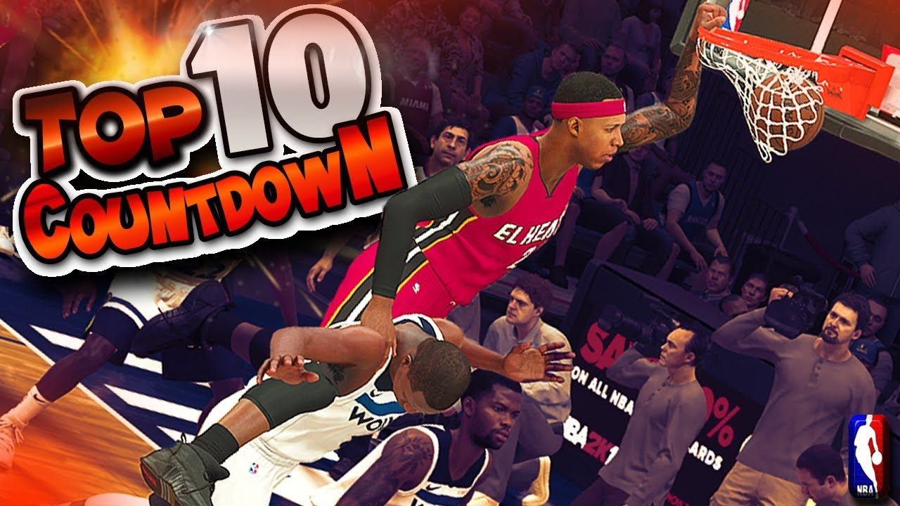 TOP 10 PLAYS CountDown #3 - Ankle Breakers, Putbacks, Lobs & More