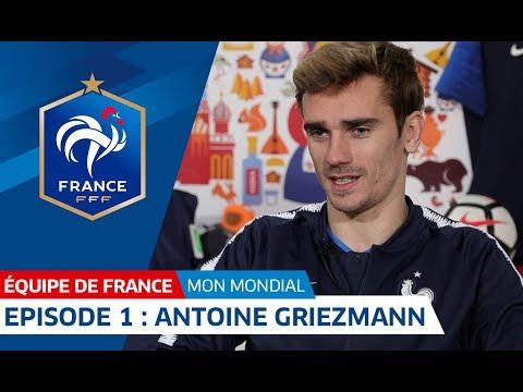 Ma Coupe du Monde : épisode 1, Antoine Griezmann I FFF 2018