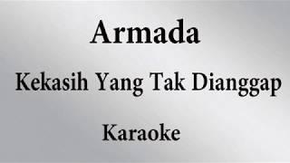 Download Lagu ARMADA - KEKASIH YANG TAK DIANGGAP // KARAOKE POP INDONESIA TANPA VOKAL // LIRIK mp3