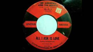 Lee Andrews & The Hearts - All I Ask Is Love 45 rpm!