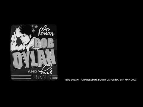 Bob Dylan — Charleston, South Carolina. 6th May, 2003. Full show, stereo recording