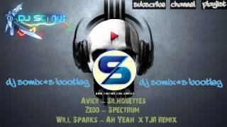 Will Sparks x TJR x Avicii x Zedd - Spectrum Silhouettes Ah Yeah (DJ Somix Bootleg)