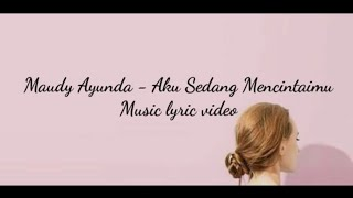 Maudy Ayunda - Aku Sedang Mencintaimu | Video Lirik Lagu | Music Lyric Video