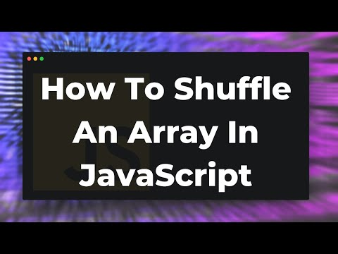 How To Shuffle An Array In JavaScript