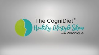 The cognidiet healthy lifestyle show with veronique and mrs. g