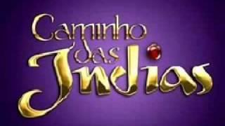MUSICA TEMA DA NOVELA CAMINHO DAS INDIAS COMPLETA.flv