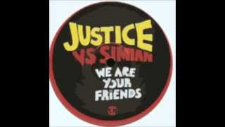 justice vs simian   we are your friends