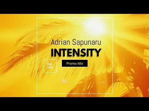 Adrian Sapunaru - Intensity (Promo Mix)