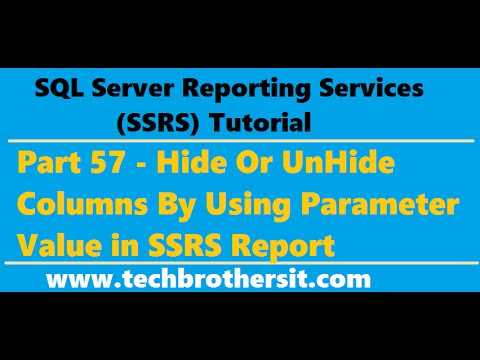 SSRS Tutorial 57 – Hide Or UnHide Columns By Using Parameter Value in SSRS Report