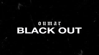 OUMAR - BLACK OUT