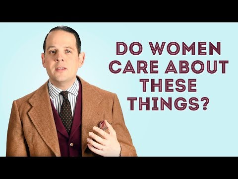 7 Things Men Think Women Care About But Really Don't - Gentleman's Gazette