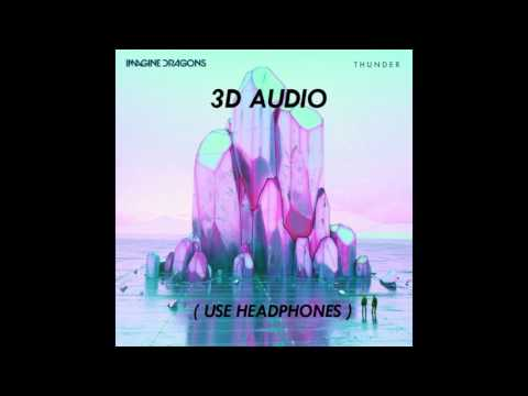 3D AUDIO Imagine Dragons  Thunder USE HEADPHONES!!! Virtual Sound