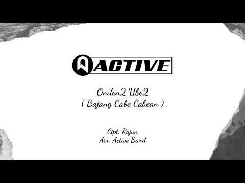 Download ACTIVE BAND - Onden2 Ube2 (Bajang Cabe Cabean) (OFFICIAL LYRIC VIDEO)