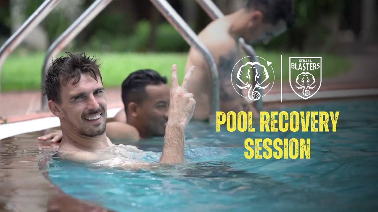 Pool Recovery Session   Kerala Blasters