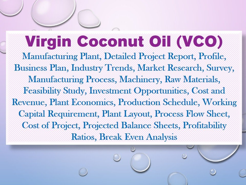 Virgin Coconut Oil (Vco) Manufacturing Plant, Detailed Project