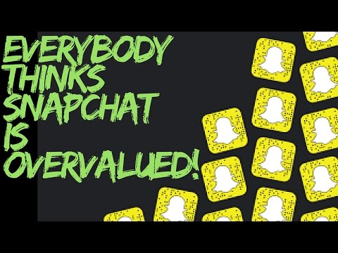 Is Snap, Inc Overvalued? Is SnapChat a Fad? 🤑