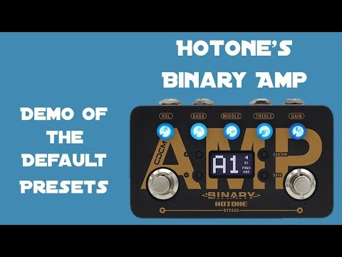 Hotone's Binary Amp - Demo Of The Default Presets