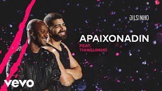 Dilsinho - Apaixonadin (DVD Open House Ao Vivo) ft. Thiaguinho