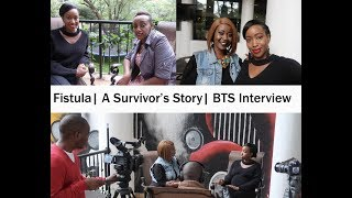 Fistula | A Survivor's Story | BTS Interview with Kalekye Mumo