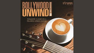 Kitne Bhi Tu Karle Sitam (The Unwind Mix)
