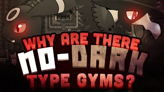 Pokemon Theory: Why Are There No Dark Type Gyms