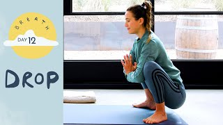 Day 12 - Drop | BREATH - A 30 Day Yoga Journey