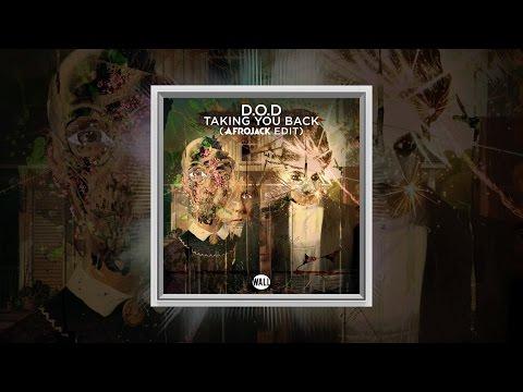 D.O.D - Taking You Back (Afrojack Edit)