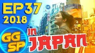 GGSP In Japan!   Ep 37   2018