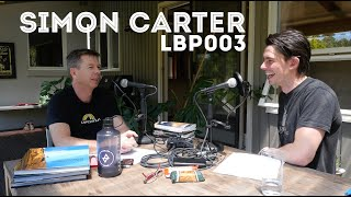The Lay Back Podcast 003 // Simon Carter // Going After The Dream