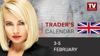 Traders' calendar for February 3 - 5: Traders to continue buying US dollar