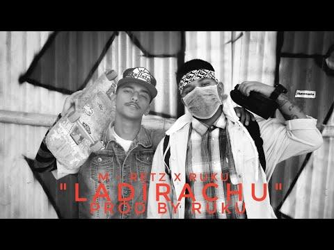 "Ruku - ""LADIRACHU"" Ft M-RETZ (official Music Video) Nepali Hiphop Song 2k20"