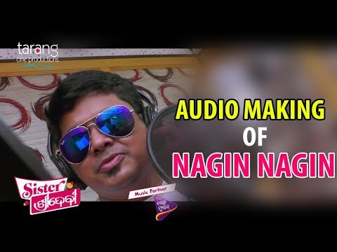 Nagin Nagin Song Audio Making | Sister...