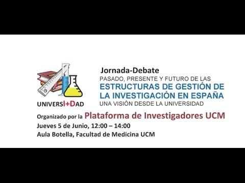 Estructuras de  Gestión de la Investigación en España. Una Visión desde la Universidad.UCM