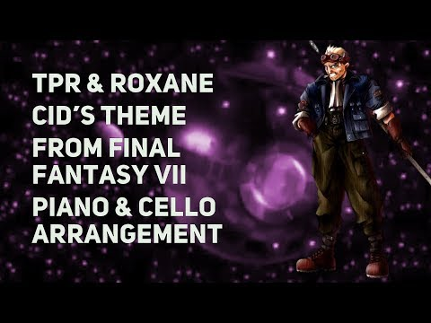 TPR & Roxane Genot - Cid's Theme (from Final Fantasy VII) - Piano & Cello Cover