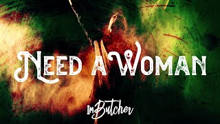ImButcher - Need A Woman (Official Music Video)