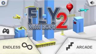 FLY WITH ROPE 2 WALKTHROUGH