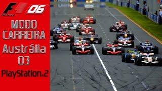 F1 2006 - PS2 - GP da Austrália - CAMPEONATO MUNDIAL 03 | Jogos Clássicos