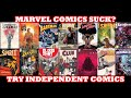 SJW MARVEL COMICS SUCK? DROP THEM FOR GOOD COMIC BOOKS CHECK OUT SOME DECENT INDIE COMIC BOOK TITLES