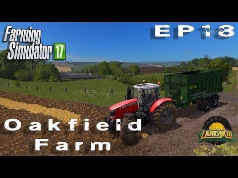 Farming Simulator 17 | Oakfield Farm | EP18