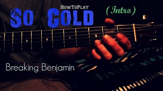 HowToPlay: So Cold (Intro) - Breaking Benjamin
