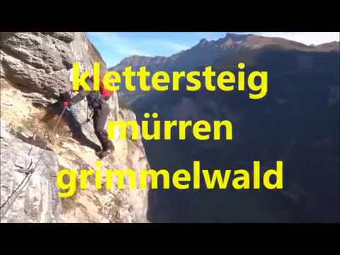 Klettersteig Mürren : Klettersteig mürren grimmelwald youtube