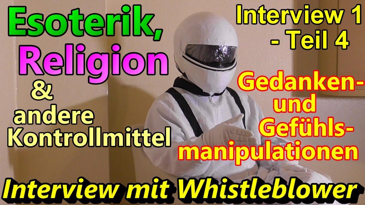 Esoterik, Religion & andere Kontrollmittel - Interview 1- Teil 4 -Whistleblower