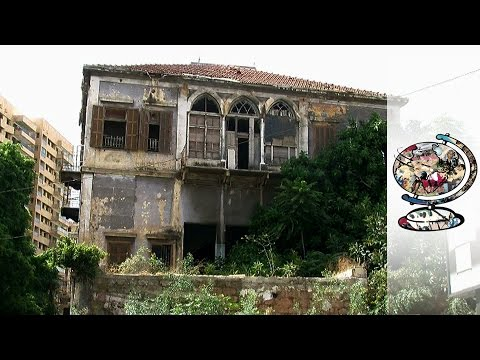Beirut's Heritage Buildings Are At Risk (2010)